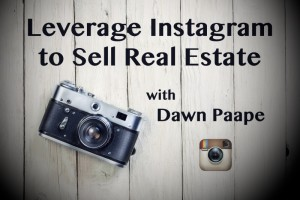 Leverage Instagram to sell Real Estate