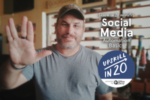 Up Skill in 20: How To Automate Social Media Like A Pro